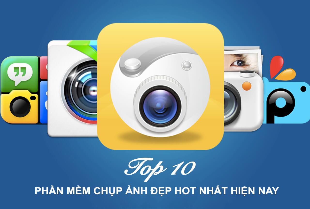 Top 10 phần mềm chụp ảnh thần thánh hot nhất hiện nay